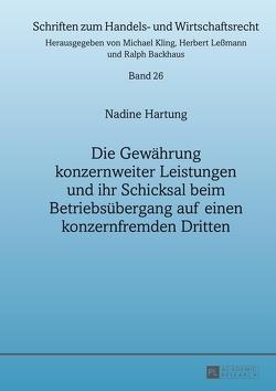 Die Gewährung konzernweiter Leistungen und ihr Schicksal beim Betriebsübergang auf einen konzernfremden Dritten von Hartung,  Nadine