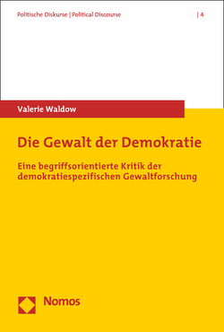 Die Gewalt der Demokratie von Waldow,  Valerie