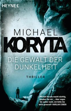 Die Gewalt der Dunkelheit von Koryta,  Michael, Lux,  Stefan