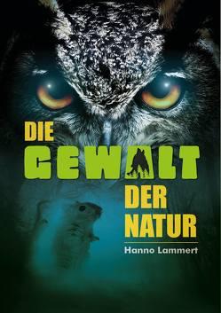 Die Gewalt der Natur von Hanno,  Lammert