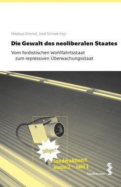 Die Gewalt des neoliberalen Staates von Dimmel,  Nikolaus, Schmee,  Josef