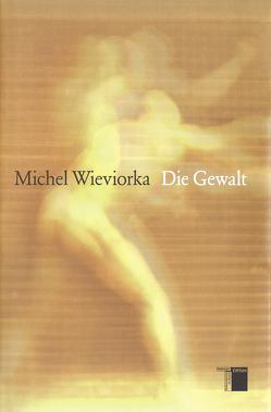 Die Gewalt von Wieviorka,  Michael