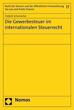 Die Gewerbesteuer im internationalen Steuerrecht von Schumacher,  Frederik