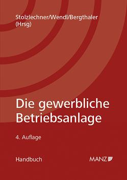 Die gewerbliche Betriebsanlage von Bergthaler,  Wilhelm, Stolzlechner,  Harald, Wendl,  Harald