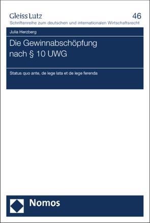 Die Gewinnabschöpfung nach § 10 UWG von Herzberg,  Julia