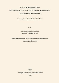 Die Gewinnung von Titan-Schlacken-Konzentraten aus eisenreichen Ilmeniten von Winterhager,  Helmut