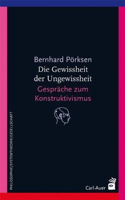 Die Gewissheit der Ungewissheit von Pörksen,  Bernhard
