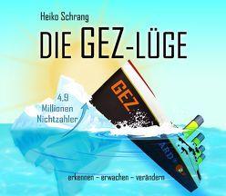 Die GEZ-Lüge von Presser,  Armand, Schrang,  Heiko