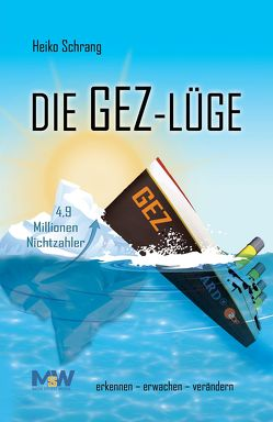 Die GEZ-Lüge von Schrang,  Heiko