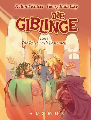 Die Giblinge von Babetzky,  Georg, Kaiser,  Roland
