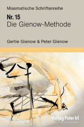 Die Gienow-Methode von Gienow,  Gertie, Gienow,  Peter