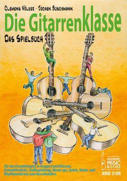 Die Gitarrenklasse. Das Spielbuch. von Buschmann,  Jochen, Völker,  Clemens