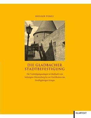 Die Gladbacher Stadtbefestigung von Pongs,  Rüdiger