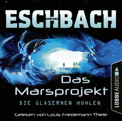 Die gläsernen Höhlen von Eschbach,  Andreas, Thiele,  Louis Friedemann