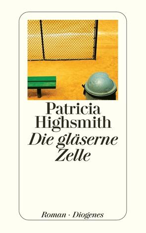Die gläserne Zelle von Highsmith,  Patricia, Ingendaay,  Paul, Richter,  Werner