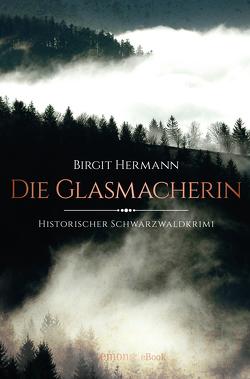 Die Glasmacherin von Hermann,  Birgit