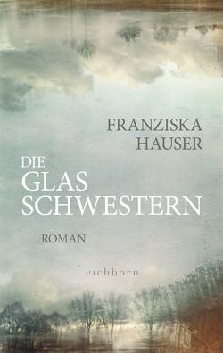Die Glasschwestern von Hauser,  Franziska