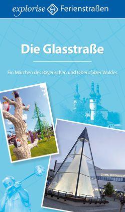 Die Glasstraße von Metzner,  Ulrich