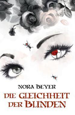 Die Gleichheit der Blinden von Beyer,  Nora