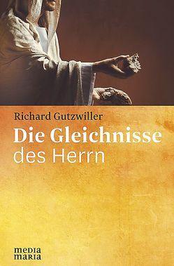 Die Gleichnisse des Herrn von Gutzwiller,  Richard