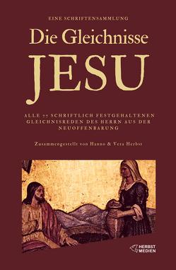 Die Gleichnisse Jesu von Herbst,  Hanno, Herbst,  Vera, Lorber,  Jakob