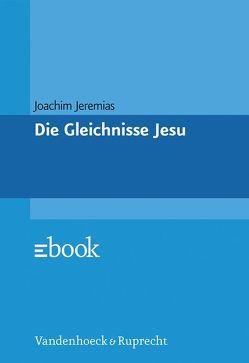 Die Gleichnisse Jesu von Jeremias,  Joachim
