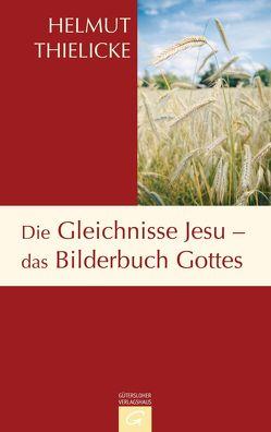 Die Gleichnisse Jesu – das Bilderbuch Gottes von Thielicke,  Helmut