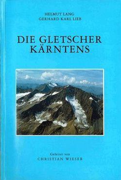 Die Gletscher Kärntens von Lang,  Helmut, Lieb,  Gerhard K., Wieser,  Christian