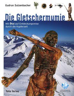 Die Gletschermumie von Sulzenbacher,  Gudrun