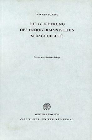 Die Gliederung des indogermanischen Sprachgebiets von Porzig,  Walter
