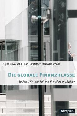 Die globale Finanzklasse von Hofstätter,  Lukas, Hohmann,  Marco, Neckel,  Sighard