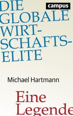 Die globale Wirtschaftselite von Hartmann,  Michael