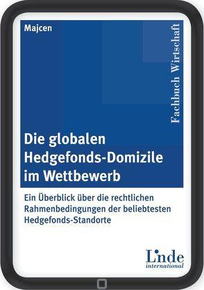 Die globalen Hedgefonds-Domizile im Wettbewerb von Majcen,  Rolf