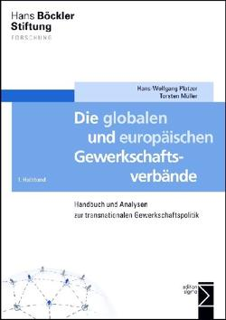 Die globalen und europäischen Gewerkschaftsverbände von Helmer,  Matthias, Müller,  Torsten, Oettgen,  Thomas R., Platzer,  Hans-Wolfgang, Rüb,  Stefan