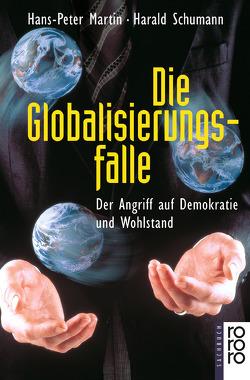 Die Globalisierungsfalle von Martin,  Hans-Peter, Schumann,  Harald