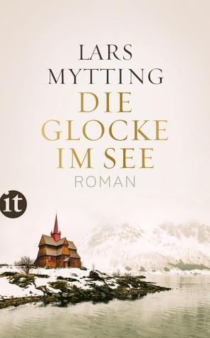 Die Glocke im See von Mytting,  Lars, Schmidt-Henkel,  Hinrich