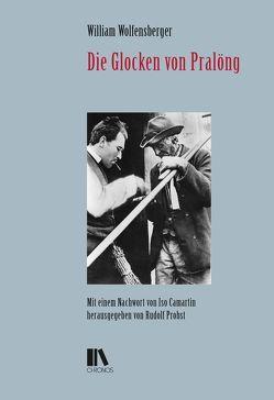 Die Glocken von Pralöng von Camartin,  Iso, Probst,  Rudolf, Wolfensberger,  William