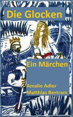 Die Glocken von Adler,  Amalie, Bertram,  Matthias