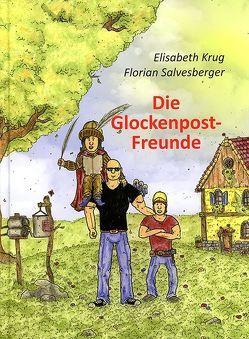 Die Glockenpost-Freunde von Krug,  Elisabeth, Salvesberger,  Florian