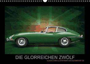 DIE GLORREICHEN ZWÖLF (Wandkalender 2018 DIN A3 quer) von Freiwah,  Tom, Oldtimer-Art.de