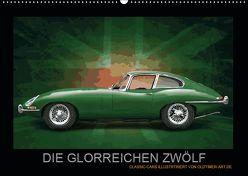 DIE GLORREICHEN ZWÖLF (Wandkalender 2019 DIN A2 quer) von Freiwah,  Tom, Oldtimer-Art.de