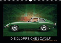 DIE GLORREICHEN ZWÖLF (Wandkalender 2019 DIN A3 quer) von Freiwah,  Tom, Oldtimer-Art.de