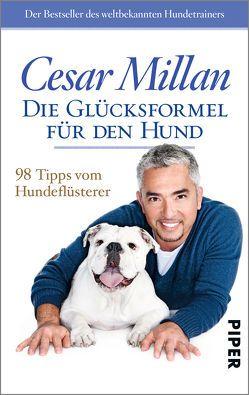 Die Glücksformel für den Hund von Millan,  Cesar, Schmidt-Wussow,  Susanne