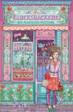 Die Glücksbäckerei – Die magische Rettung von Littlewood,  Kathryn, Riekert,  Eva, Schoeffmann-Davidov,  Eva