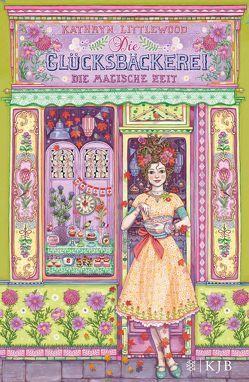 Die Glücksbäckerei – Die magische Zeit von Littlewood,  Kathryn, Riekert,  Eva, Schoeffmann-Davidov,  Eva