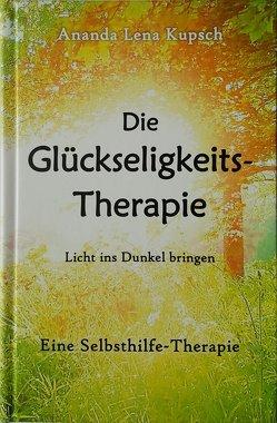 Die Glückseligkeitstherapie von Kupsch,  Ananda Lena