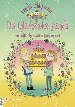Die Glückskeks-Bande, Band 02 von Chapman,  Linda, Flegler,  Leena, Hindley,  Kate