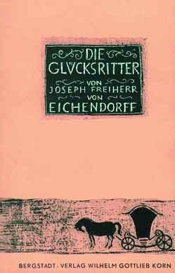 Die Glücksritter von Eichendorff,  Joseph von, Lubos,  Arno