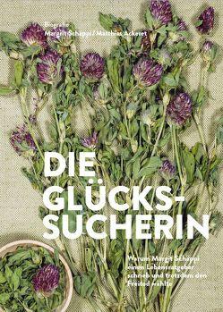 Die Glückssucherin. von Ackeret,  Matthias, Schäppi,  Margrit