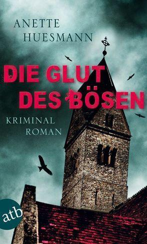 Die Glut des Bösen von Huesmann,  Anette